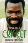 My Song Shall Be Cricket : The Autobiography of Franklyn Stephenson - Book