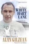 The King of White Hart Lane : The Authorised Biography of Alan Gilzean - Book