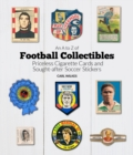 An A to Z of Football Collectibles : Priceless Cigarette Cards and Sought-After Soccer Stickers - Book