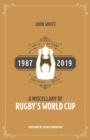 A Miscellany of Rugby's World Cup : Facts, History, Statistics and Trivia 1987-2019 - Book