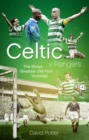 Celtic v Rangers : The Hoops' Fifty Finest Old Firm Derby Day Triumphs - Book