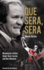 Que Sera, Sera : Manchester United Under Dave Sexton and Big Ron - Book