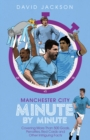 Manchester City Minute By Minute : Covering More Than 500 Goals, Penalties, Red Cards and Other Intriguing Facts - Book