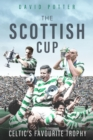 Scottish Cup, the : Celtic'S Favourite Trophy - Book