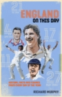 England On This Day : Cricket History, Facts & Figures from Every Day of the Year - Book