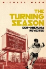 Turning Season, the : Ddr-Oberliga Revisited - Book