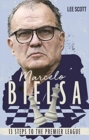 Marcelo Bielsa : Thirteen Steps to the Premier League - Book
