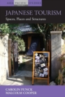Japanese Tourism : Spaces, Places and Structures - Book