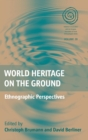 World Heritage on the Ground : Ethnographic Perspectives - Book