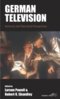 German Television : Historical and Theoretical Perspectives - eBook