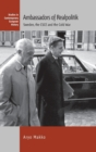 Ambassadors of Realpolitik : Sweden, the CSCE, and the Cold War - Book