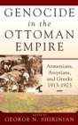 Genocide in the Ottoman Empire : Armenians, Assyrians, and Greeks, 1913-1923 - Book