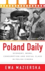 Poland Daily : Economy, Work, Consumption and Social Class in Polish Cinema - eBook