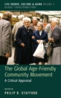 The Global Age-Friendly Community Movement : A Critical Appraisal - Book