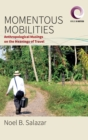 Momentous Mobilities : Anthropological Musings on the Meanings of Travel - Book