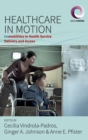Healthcare in Motion : (Im)mobilities in Health Service Delivery and Access - Book