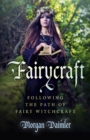 Fairycraft : Following the Path of Fairy Witchcraft - Book