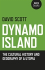 Dynamo Island : The Cultural History and Geography of a Utopia - eBook