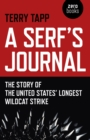 A Serf's Journal : The Story of the United States' Longest Wildcat Strike - eBook