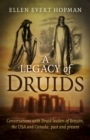 A Legacy of Druids : Conversations with Druid Leaders of Britain, the USA and Canada, Past and Present - Book