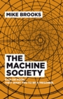 The Machine Society : Rich or Poor. They Want You to be a Prisoner - Book