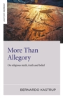 More Than Allegory : On Religious Myth, Truth and Belief - Book
