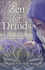 Zen for Druids : A Further Guide to Integration, Compassion and Harmony with Nature - Book