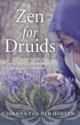 Zen for Druids : A Further Guide to Integration, Compassion and Harmony with Nature - eBook