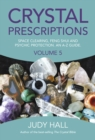 Crystal Prescriptions volume 5 - Space clearing, Feng Shui and Psychic Protection. An A-Z guide. - Book
