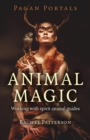 Pagan Portals - Animal Magic : Working With Spirit Animal Guides - eBook