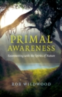 Primal Awareness : Reconnecting with the Spirits of Nature - Book