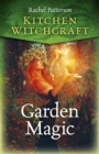 Kitchen Witchcraft: Garden Magic - Book