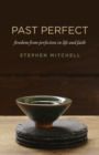 Past Perfect : freedom from perfection in life and faith - Book