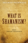 Shaman Pathways - What is Shamanism? - Book