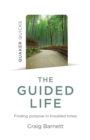 Quaker Quicks - The Guided Life : Finding purpose in troubled times - eBook