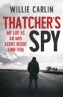 Thatcher's Spy : My Life as an MI5 Agent Inside Sinn Fein - eBook