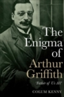 The Enigma of Arthur Griffith : `Father of Us All' - Book