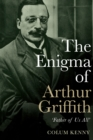 The Enigma of Arthur Griffith : 'Father of Us All' - eBook
