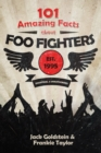 101 Amazing Facts about Foo Fighters - eBook