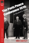 The Paris Peace Conference 1919 : A student's guide to the Treaty of Versailles. - eBook