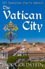 101 Amazing Facts about the Vatican City - eBook