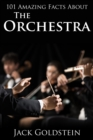 101 Amazing Facts about The Orchestra - eBook