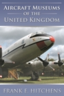 Aircraft Museums of the United Kingdom - eBook