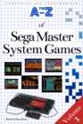 The A-Z of Sega Master System Games : Volume 1 - eBook