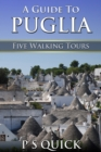 A Guide to Puglia : Five Walking Tours - eBook