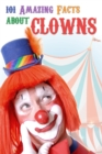 101 Amazing Facts about Clowns - eBook