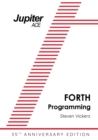 The Jupiter Ace Manual - 35th Anniversary Edition : Forth Programming - Book