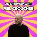 An Interview with Mel Croucher - eAudiobook
