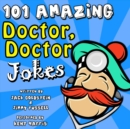 101 Amazing Doctor Doctor Jokes - eAudiobook