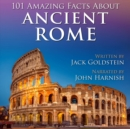 101 Amazing Facts about Ancient Rome - eAudiobook